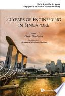 50 Years Of Engineering In Singapore