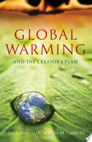 Global Warming and the Creator's Plan - ISBN:9780890515518