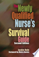 The Newly Qualified Nurse s Survival Guide  Second Edition