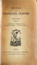 Oeuvres de François Coppée [t.7-9, 11]