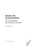Extraits clés de jurisprudence : cour européenne des Droits de l'Homme