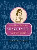 Shake  Em Up   A Practical Handbook of Polite Drinking
