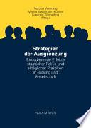 Strategien der Ausgrenzung. Exkludierende Effekte staatlicher Politik und alltäglicher Praktiken in Bildung und Gesellschaft