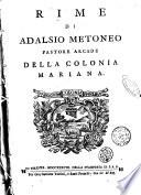 Rime di Adalsio Metoneo pastore arcade della Colonia Mariana