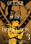 Getter Robo Devolution : persist, the government begins to grow...