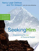 Seeking Him  Experiencing The Joy Of Personal Revival : individual study exercises, questions for...