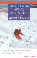 Backcountry Skiing Adventures Two Dozen Classic Ski And Snowboard Tours Plus