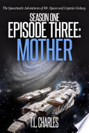 Episode Three  Mother  science fiction action adventure comedy
