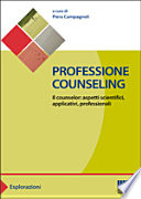 Professione Counseling Il Counselor Aspetti Scientifici Applicativi Professionali