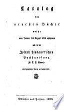 Catalog der neuesten B  cher welche vom     erschienen und in der Joseph Lindauer schen Buchhandlung  E T Fr  Sauer      zu haben sind