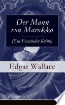 Der Mann von Marokko  Ein Fesselnder Krimi    Vollst  ndige deutsche Ausgabe