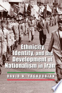 Ethnicity  Identity  and the Development of Nationalism in Iran Book PDF