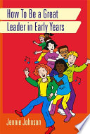 How to Be a Great Leader in Early Years