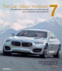 The Car Design Yearbook 7 the Definitive Guide to All New Concept and Production Cars Worldwide