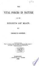 The Vital Forces In Nature And The Rights Of Man book