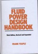 Fluid Power Design Handbook, Third Edition
