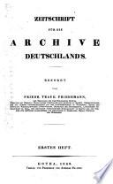 Zeitschrift f  r die Archive Deutschlands