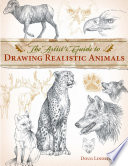 The Artist s Guide to Drawing Realistic Animals