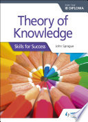 Theory of Knowledge for the IB Diploma  Skills for Success