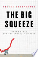 The big squeeze tough times for the American worker /