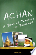 Achan  A Year of Teaching in Thailand