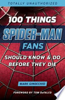 100 Things Spider Man Fans Should Know   Do Before They Die