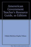 Teacher s Resource Guiide to Accompany American Government