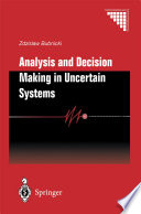 Analysis And Decision Making In Uncertain Systems : within a wide class of uncertain...