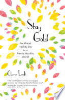Stay Gold An Almost Healthy Boy In A Mostly Healthy World
