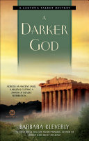A Darker God Mystery Featuring Aspiring Archaeologist Laetitia Talbot In