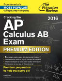 Cracking the Ap Calculus Ab Exam 2016