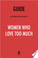 Guide To Robin Norwood S Women Who Love Too Much By Instaread