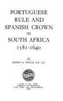 Portuguese Rule And Spanish Crown In South Africa 1581 1640