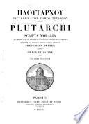 Plutarchi opera omnia: Scripta moralia emendavit Fredericus Dübner