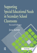 Supporting Special Educational Needs in Secondary School Classrooms  Second Edition