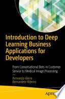 Introduction To Deep Learning Business Applications For Developers : from a business perspective with technical examples. these...