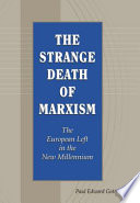 The Strange Death of Marxism Misconceptions About The Current European Left And