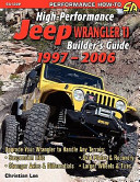 High Performance Jeep Wrangler Builder s Guide 1997 2006