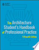 The Architecture Student s Handbook of Professional Practice