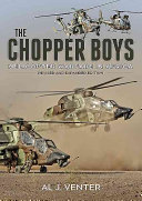 The Chopper Boys : role helicopter gunships have played in many...