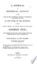 A journal or historical account of the life  travels  sufferings  Christian experiences  and labour of love in the work of the ministry