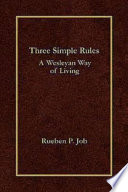 Three Simple Rules : john wesley's general rules for today's...