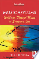 Music Asylums  Wellbeing Through Music in Everyday Life
