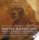 The Native Americans Who Changed the World   Biography Kids   Children s United States Biographies