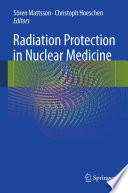 Radiation Protection in Nuclear Medicine