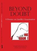 Beyond Doubt - a Dossier on Gandhi`s Assassination