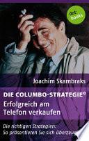 Die Columbo Strategie   Band 3  Erfolgreich am Telefon verkaufen