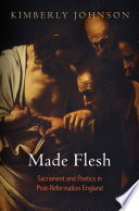 Made Flesh : subject of contentious debate and a nexus of...