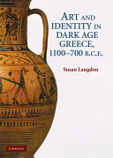 Art and Identity in Dark Age Greece, 1100-700 BC