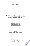 The Harmon Memorial Lectures in Military History  1959 1987  A Collection of the First Thirty Harmon Lectures Given at the United States Air Force Academy